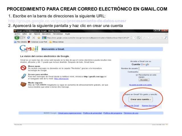 PROCEDIMIENTO PARA CREAR CORREO ELECTRÓNICO EN GMAIL.COM1. Escribe en la barra de direcciones la siguiente URL:http://grou...