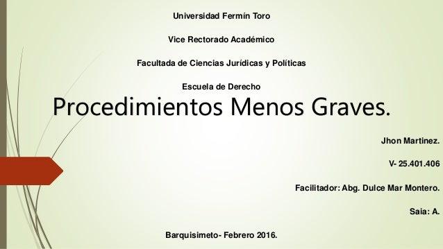 Universidad Fermín Toro Vice Rectorado Académico Facultada de Ciencias Jurídicas y Políticas Escuela de Derecho Procedimie...