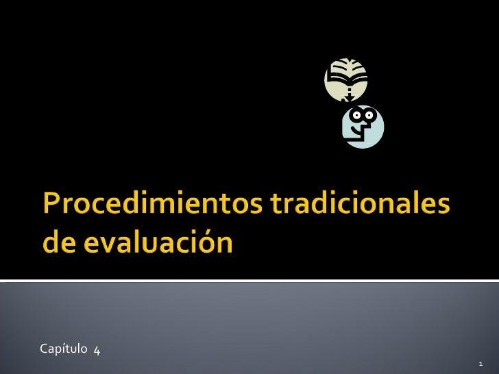 Procedimientos Tradicionales De EvaluacióN  CapíTulo 4