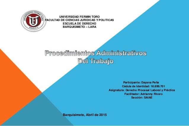 UNIVERSIDAD FERMIN TORO FACULTAD DE CIENCIAS JURIDICAS Y POLITICAS ESCUELA DE DERECHO BARQUISIMETO – LARA Participante: Da...