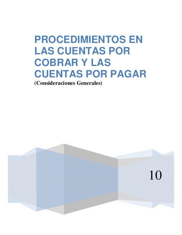 10 PROCEDIMIENTOS EN LAS CUENTAS POR COBRAR Y LAS CUENTAS POR PAGAR (Consideraciones Generales)