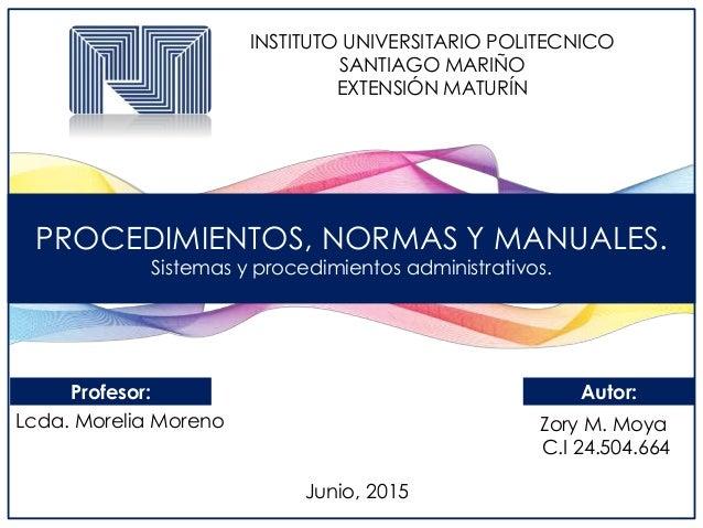 PROCEDIMIENTOS, NORMAS Y MANUALES. Sistemas y procedimientos administrativos. INSTITUTO UNIVERSITARIO POLITECNICO SANTIAGO...