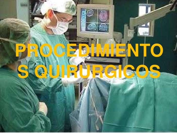 PROCEDIMIENTOS QUIRURGICOS<br />