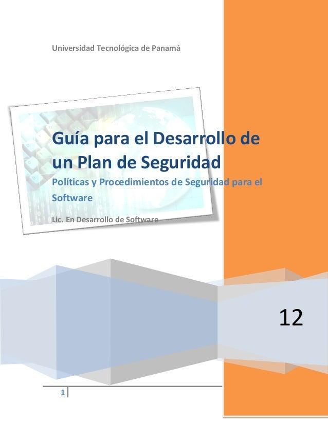 Universidad Tecnológica de Panamá  Guía para el Desarrollo de un Plan de Seguridad Políticas y Procedimientos de Seguridad...