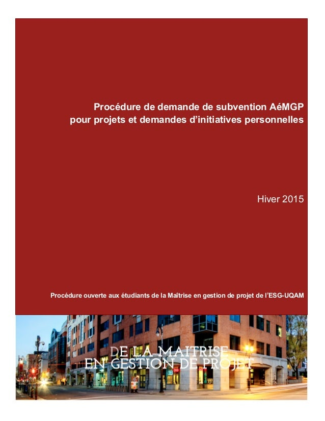 Hiver 2015 Procédure de demande de subvention AéMGP pour projets et demandes d'initiatives personnelles Hiver 2015 Procédu...