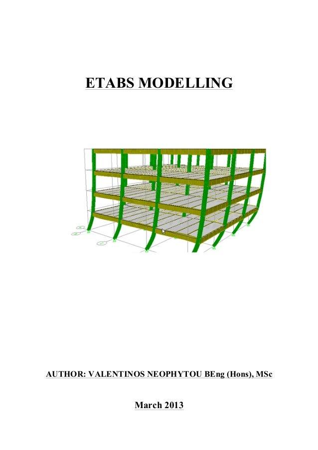 ETABS MODELLINGAUTHOR: VALENTINOS NEOPHYTOU BEng (Hons), MSc                 March 2013