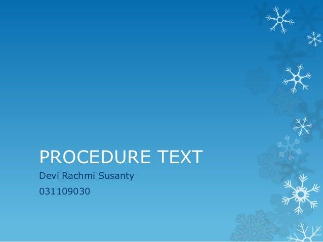 PROCEDURE TEXTDevi Rachmi Susanty031109030
