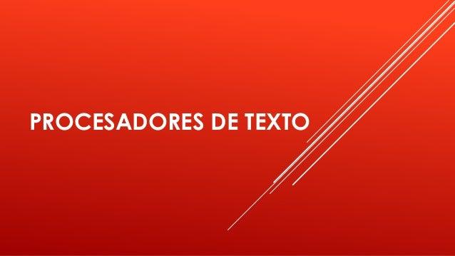 PROCESADORES DE TEXTO