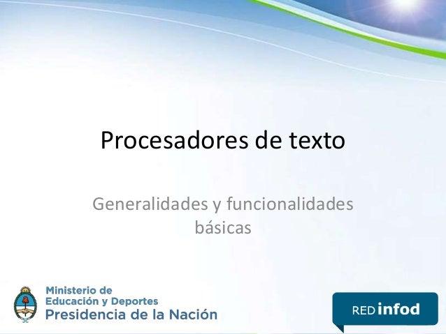 Procesadores de texto Generalidades y funcionalidades básicas