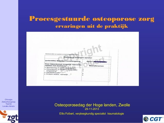 Chirurgie Ziekenhuisgroep Twente Locatie Almelo Procesgestuurde osteoporose zorg ervaringen uit de praktijk Osteoporosedag...