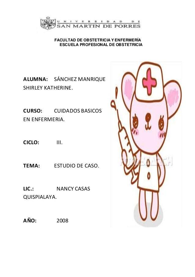 FACULTAD DE OBSTETRICIA Y ENFERMERÍA ESCUELA PROFESIONAL DE OBSTETRICIA ALUMNA: SÁNCHEZ MANRIQUE SHIRLEY KATHERINE. CURSO:...