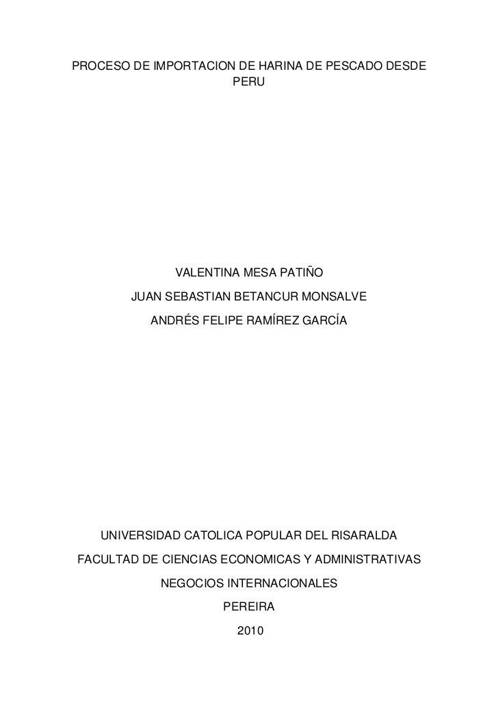 PROCESO DE IMPORTACION DE HARINA DE PESCADO DESDE                      PERU              VALENTINA MESA PATIÑO        JUAN...
