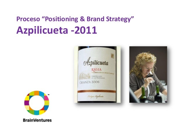 "Proceso ""Positioning & Brand Strategy"" Azpilicueta -2011"
