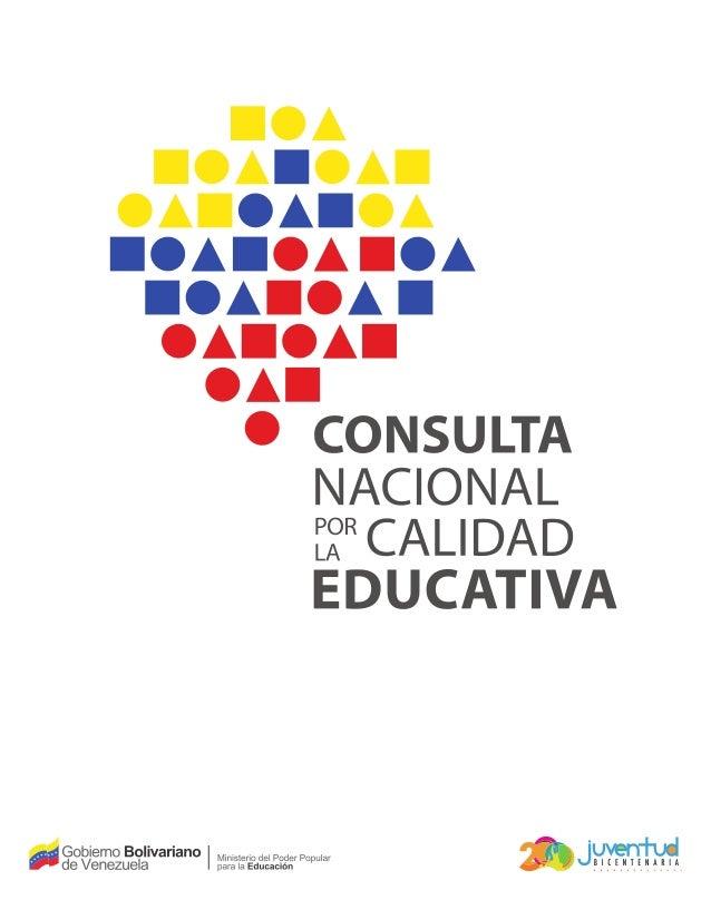 L a Consulta Nacional por la Calidad Educativa es una expresión contundente de nuestra democracia participativa y del apeg...