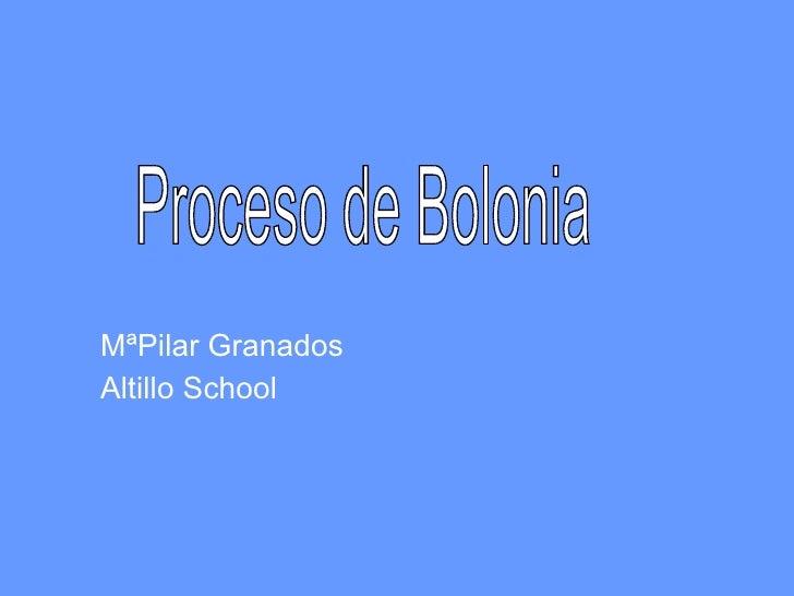 MªPilar Granados Altillo School Proceso de Bolonia