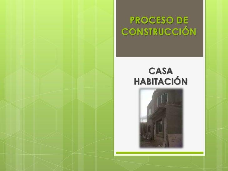 PROCESO DECONSTRUCCIÓN    CASA  HABITACIÓN