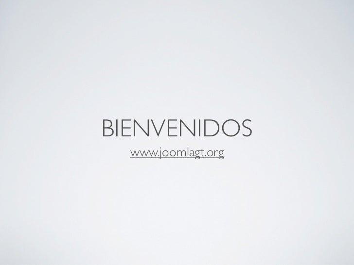BIENVENIDOS  www.joomlagt.org