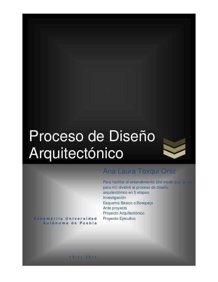 Proceso de DiseñoArquitectónico                         Ana Laura Toxqui Ortiz                         Para facilitar el e...