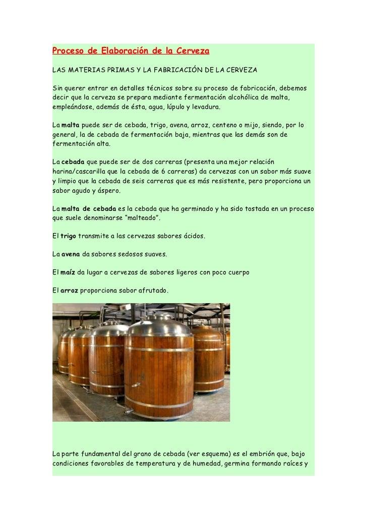 Proceso de Elaboración de la CervezaLAS MATERIAS PRIMAS Y LA FABRICACIÓN DE LA CERVEZASin querer entrar en detalles técnic...