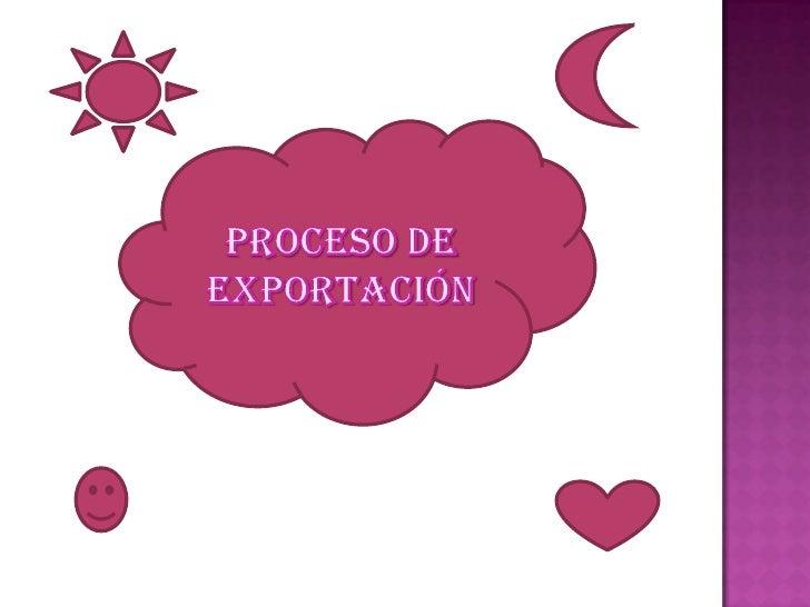 Proceso de exportación <br />
