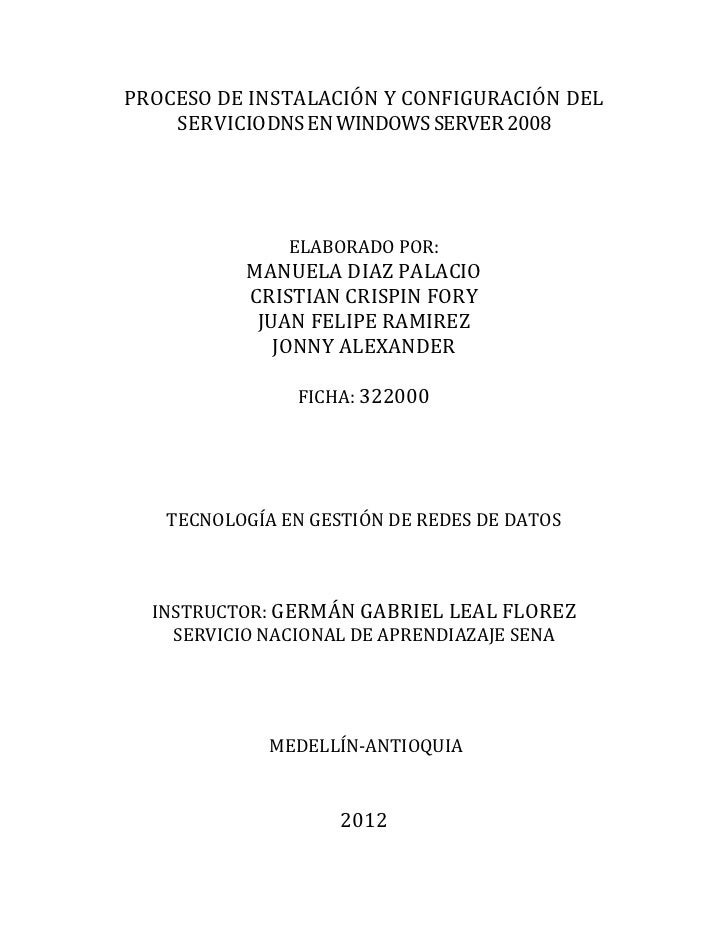PROCESO DE INSTALACIÓN Y CONFIGURACIÓN DEL    SERVICIODNS EN WINDOWS SERVER 2008               ELABORADO POR:          MAN...