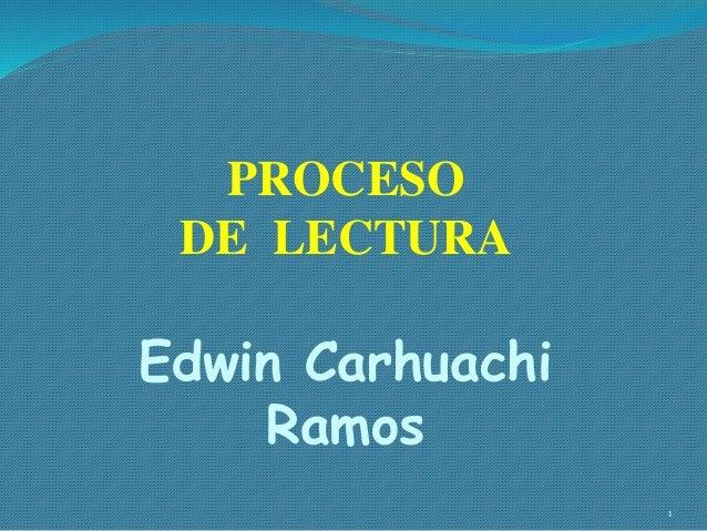 PROCESO DE LECTURA 1 Edwin Carhuachi Ramos