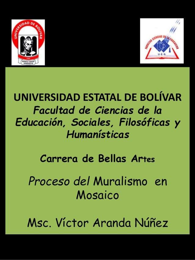 UNIVERSIDAD ESTATAL DE BOLÍVAR  Facultad de Ciencias de la  Educación, Sociales, Filosóficas y  Humanísticas  Carrera de B...