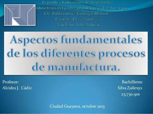 Profesor: Bachilleres: Alcides J. Cádiz Silva Zailexys 23.730.901 Ciudad Guayana, octubre 2013