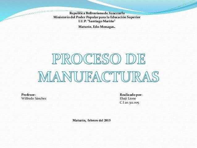 "Republica Bolivariana de Venezuela Ministerio del Poder Popular para la Educación Superior I.U.P. ""Santiago Mariño"" Maturí..."