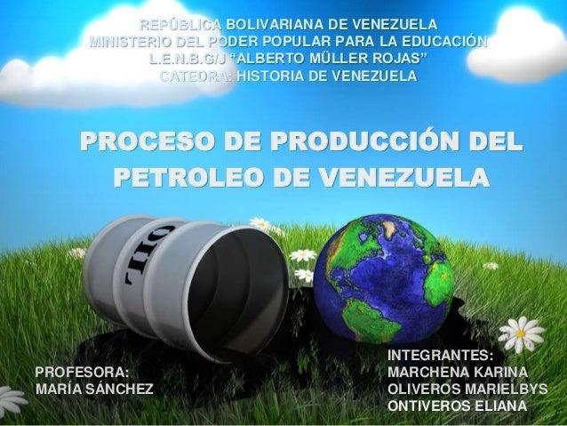 Proceso de produccion del petroleo de venezuela for Descripcion del proceso de produccion