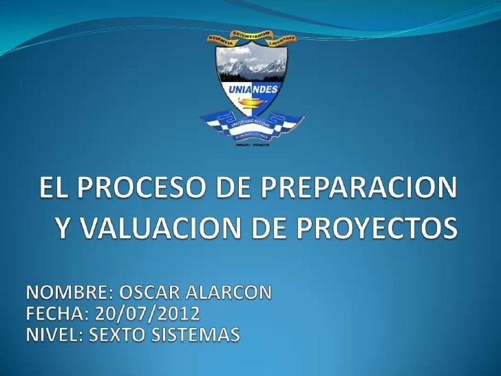 El objetivo principal es presentar, como un proceso, el  esquema global, de la preparación y evaluación de  proyecto indiv...