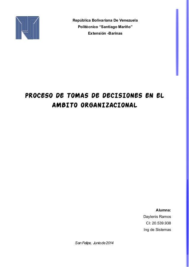 """República Bolivariana De Venezuela Politécnico """"Santiago Mariño"""" Extensión -Barinas PROCESO DE TOMAS DE DECISIONES EN EL A..."""