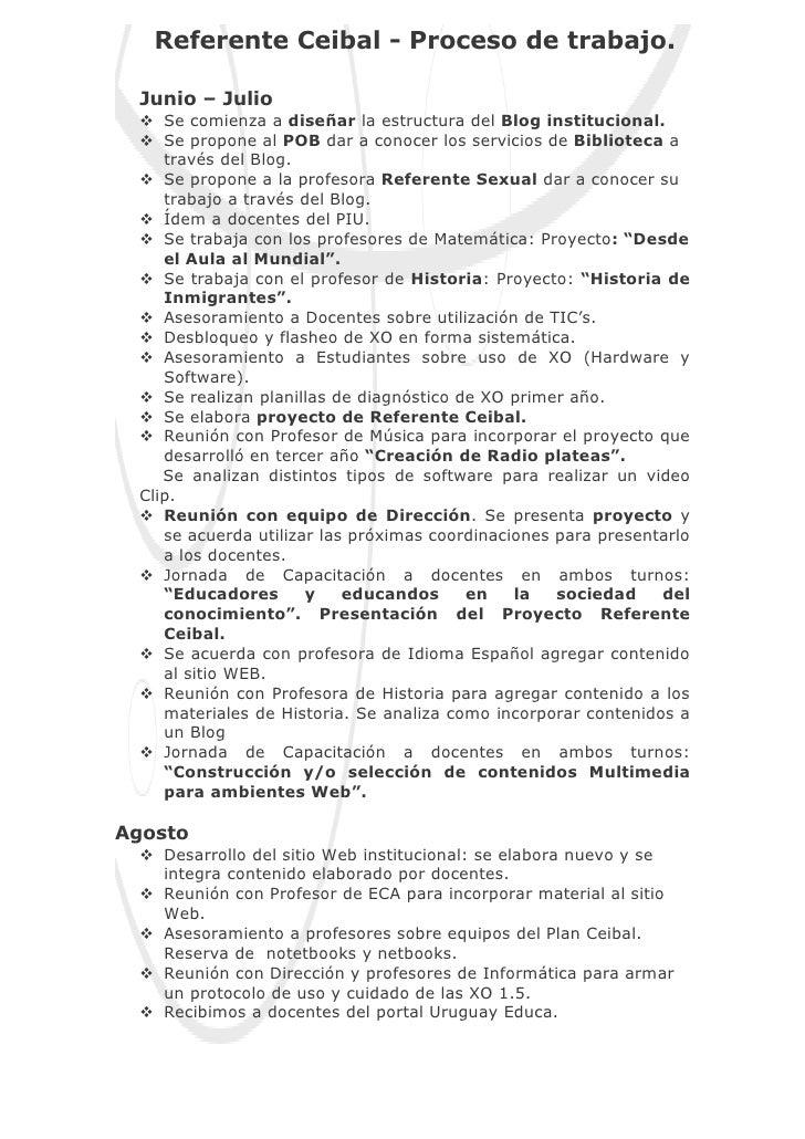 Referente Ceibal - Proceso de trabajo. Junio – Julio  Se comienza a diseñar la estructura del Blog institucional.  Se pr...