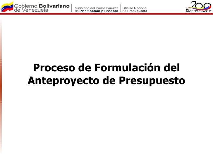 Proceso de Formulación para el Anteproyecto de Presupuesto