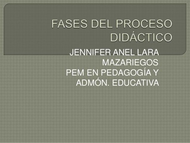 JENNIFER ANEL LARA MAZARIEGOS PEM EN PEDAGOGÍA Y ADMÓN. EDUCATIVA