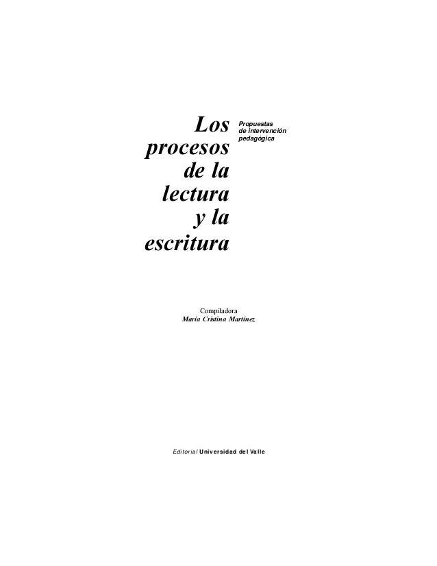Compiladora María Cristina Martínez Editorial Universidad del Valle Los procesos de la lectura y la escritura Propuestas d...