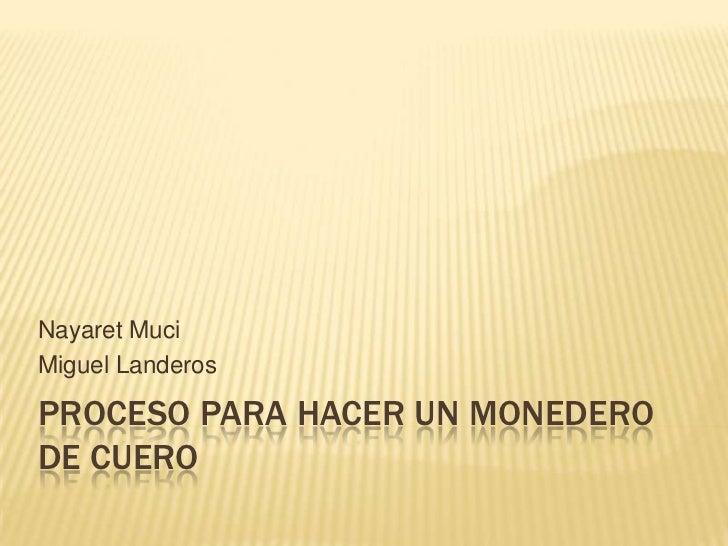 Nayaret MuciMiguel LanderosPROCESO PARA HACER UN MONEDERODE CUERO