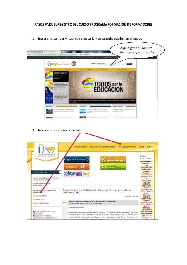 PASOS PARA EL REGISTRO DEL CURSO PROGRAMA FORMACIÓN DE FORMADORES 1. Ingresar al campus virtual con el usuario y contraseñ...