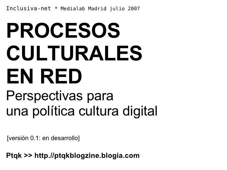 Procesos culturales en red [Inclusiva-net julio 2007]