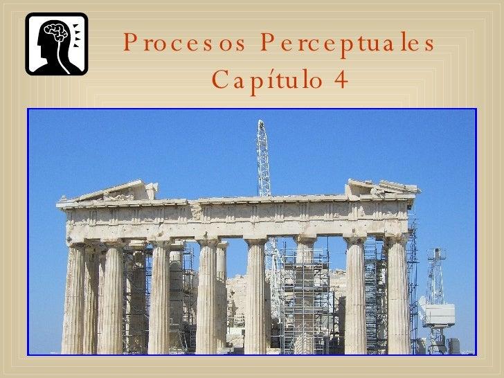 Procesos Perceptuales Capítulo 4