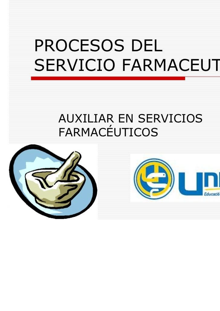 PROCESOS DELSERVICIO FARMACEUTICO  AUXILIAR EN SERVICIOS  FARMACÉUTICOS