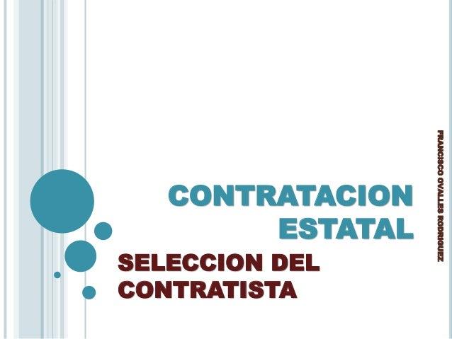 CONTRATACION ESTATAL SELECCION DEL CONTRATISTA FRANCISCOOVALLESRODRIGUEZ