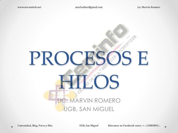 www.miceminfo.net                   marfonline@gmail.com                          Lic. Marvin Romero        PROCESOS E    ...
