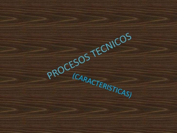 Procesos tecnicos