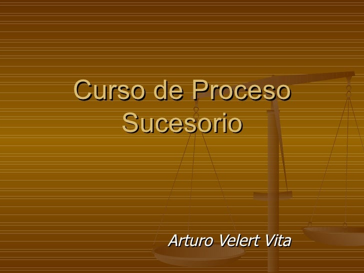 Curso de Proceso Sucesorio Arturo Velert Vita