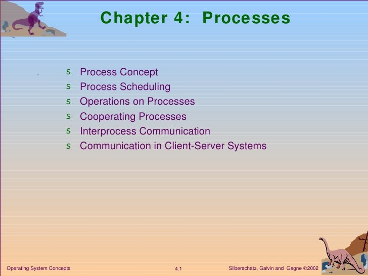 Chapter 4:  Processes <ul><li>Process Concept </li></ul><ul><li>Process Scheduling </li></ul><ul><li>Operations on Process...