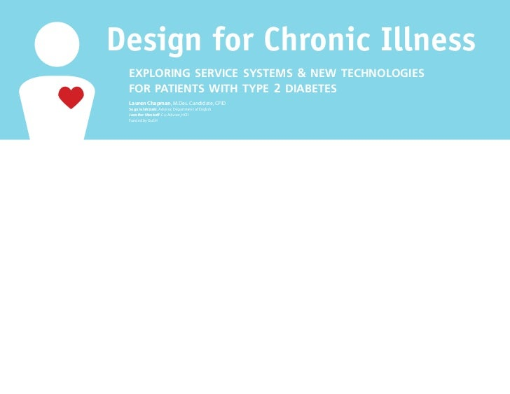 Design for Chronic Illness exploring service systems & new technologies for patients with type 2 diabetes Lauren Chapman, ...