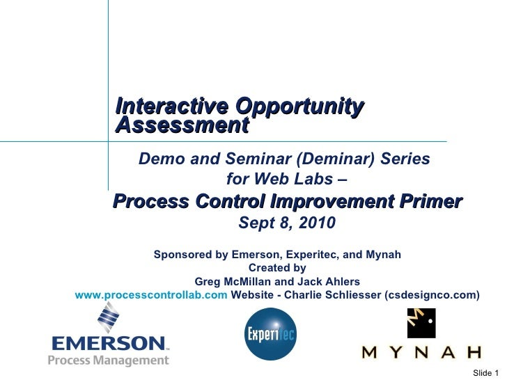 Interactive Opportunity Assessment Demo and Seminar (Deminar) Series  for Web Labs – Process Control Improvement Primer Se...