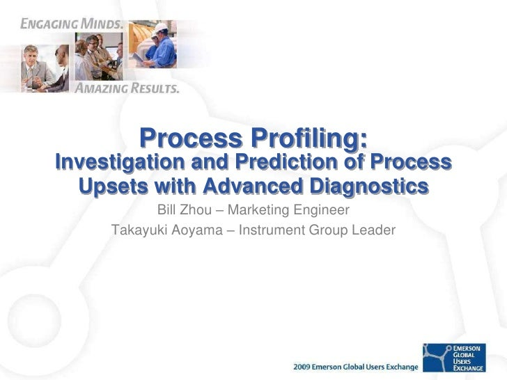 Process Profiling: Investigation And Prediction Of Process Upsets With Advanced Diagnostics