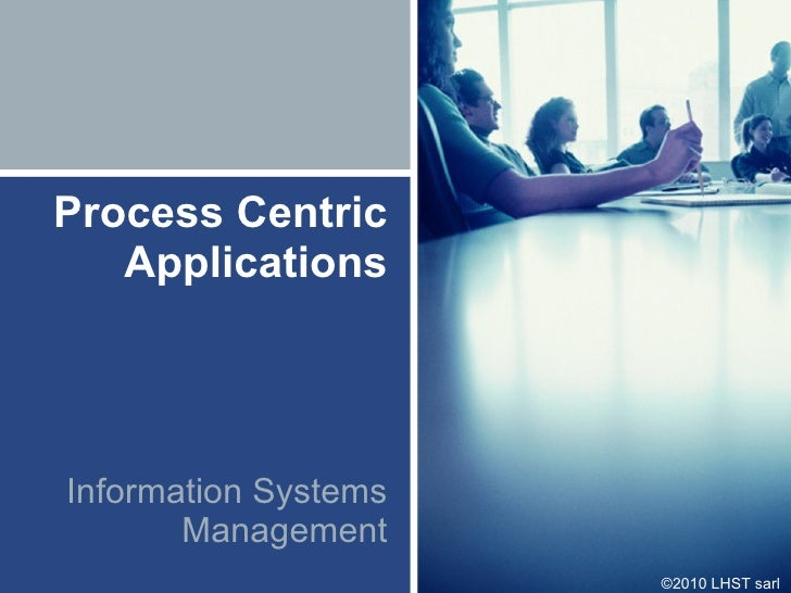 Process Centric Applications Information Systems Management